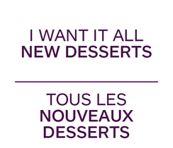 I want it all NEW DESSERTS